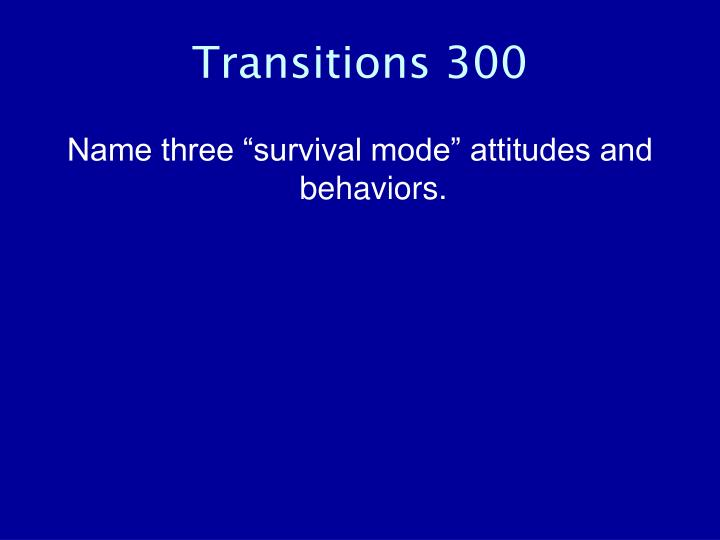 Transitions 300