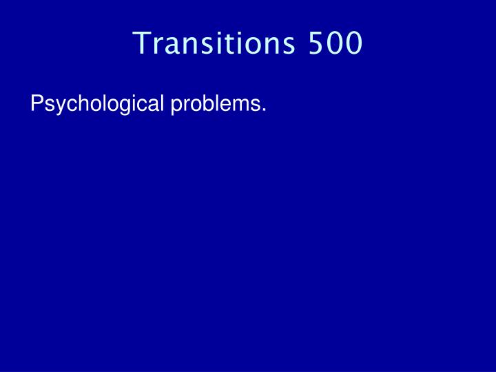 Transitions 500
