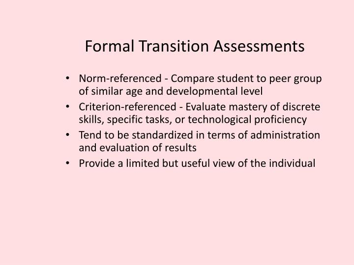 Formal Transition Assessments