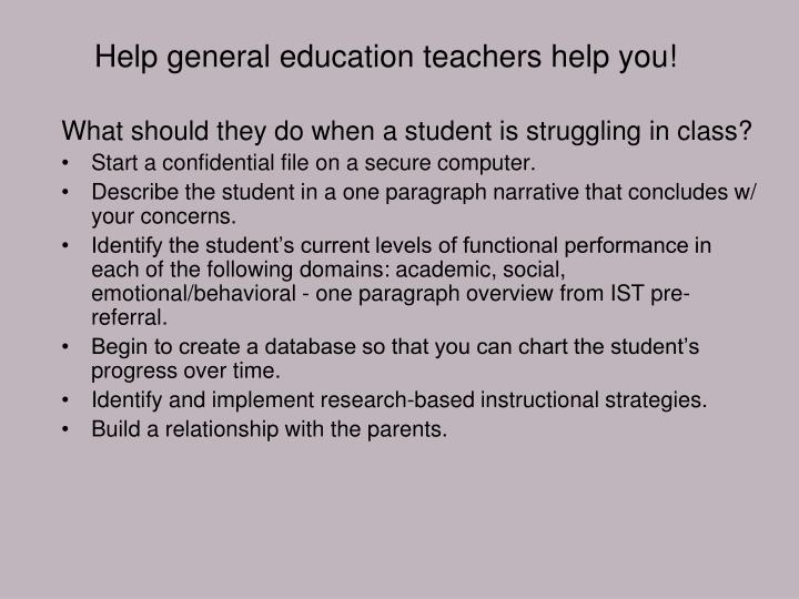 Help general education teachers help you!