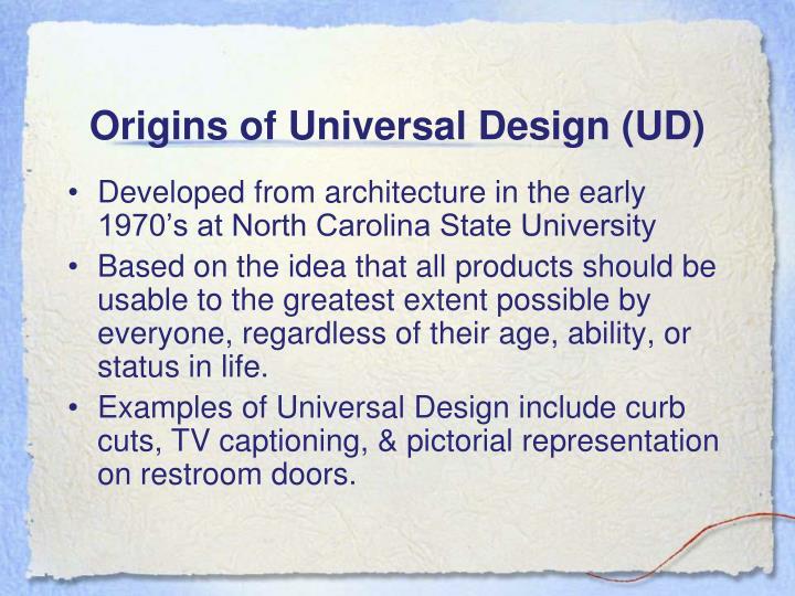 Origins of Universal Design (UD)