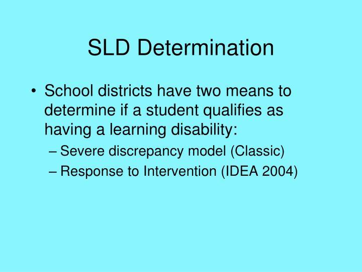 SLD Determination