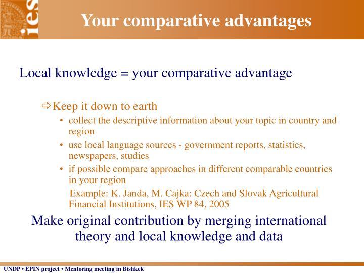Your comparative advantages