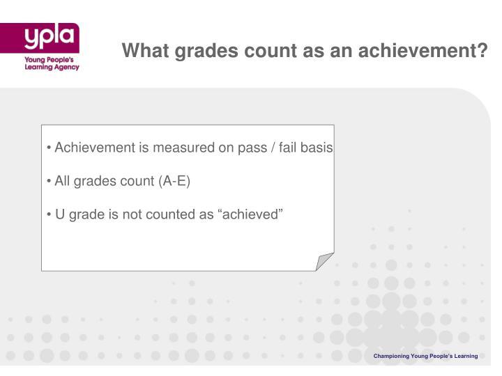What grades count as an achievement?