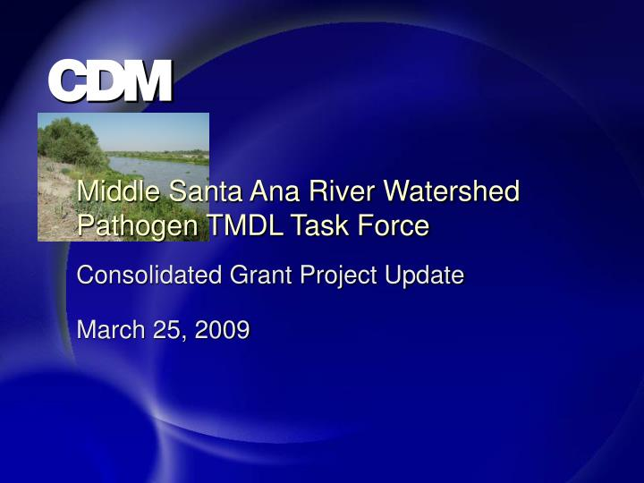 Middle Santa Ana River Watershed Pathogen TMDL Task Force