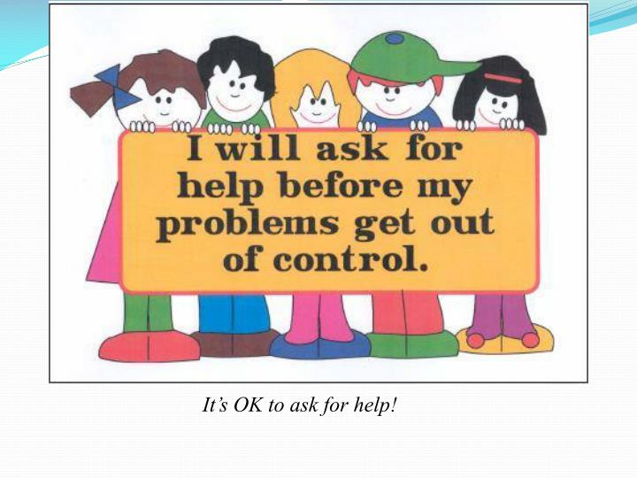 It's OK to ask for help!