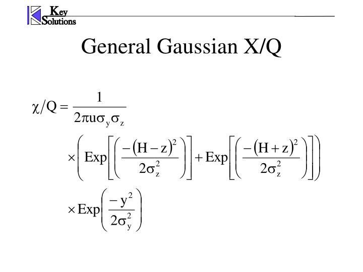 General Gaussian X/Q