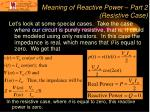 meaning of reactive power part 2 resistive case