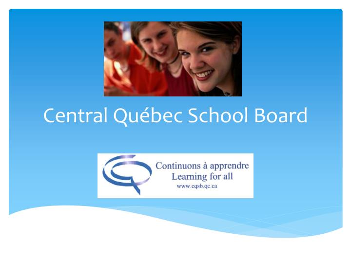 Central qu bec school board