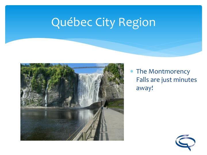 The Montmorency Falls are just minutes away!