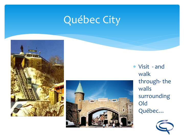 Visit  - and walk through- the walls surrounding Old Québec…
