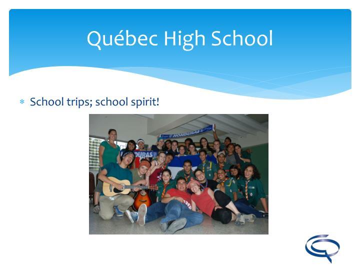 School trips; school spirit!