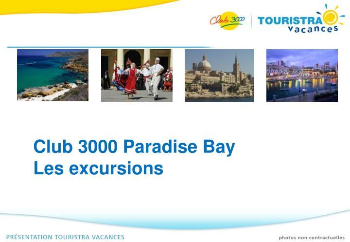 Club 3000 Paradise Bay