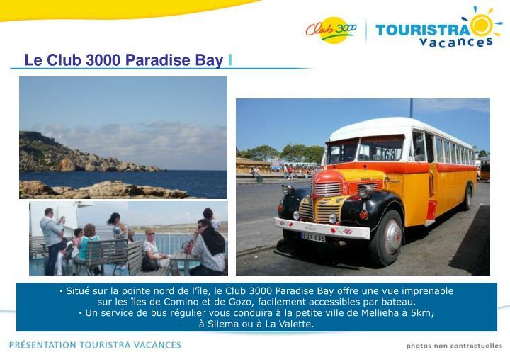Le Club 3000 Paradise Bay