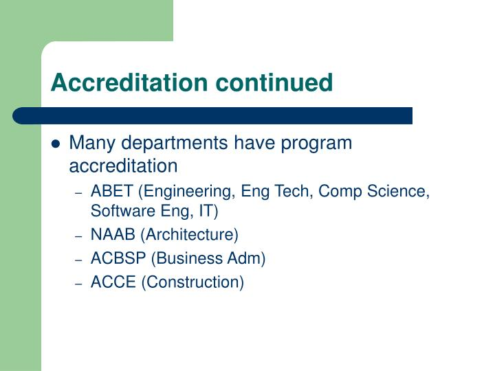 Accreditation continued