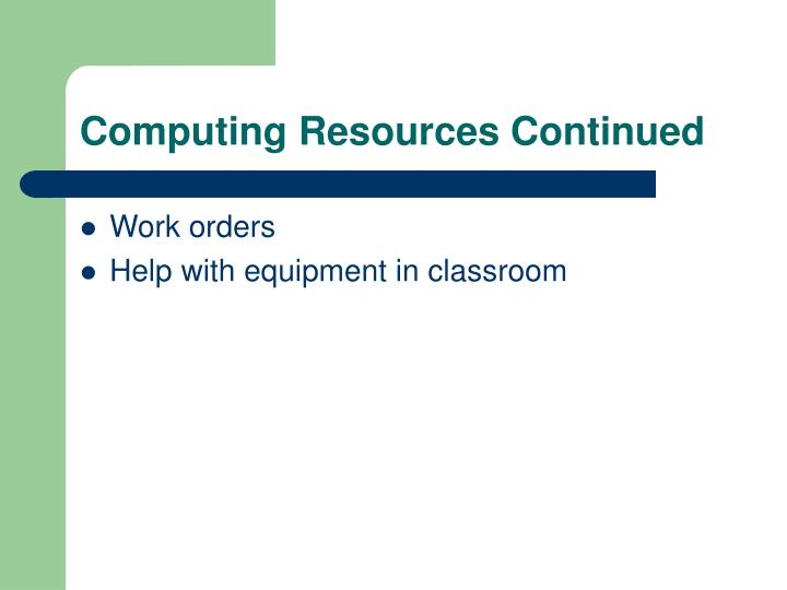 Computing Resources Continued