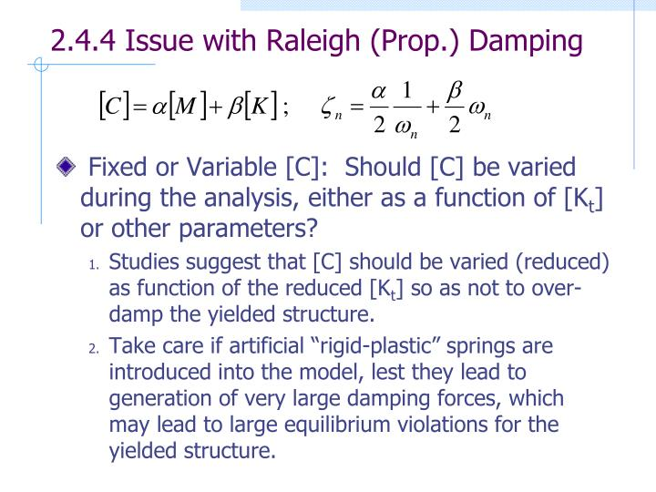 2.4.4 Issue with Raleigh (Prop.) Damping