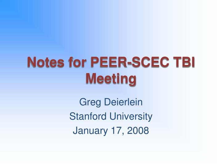 Notes for peer scec tbi meeting