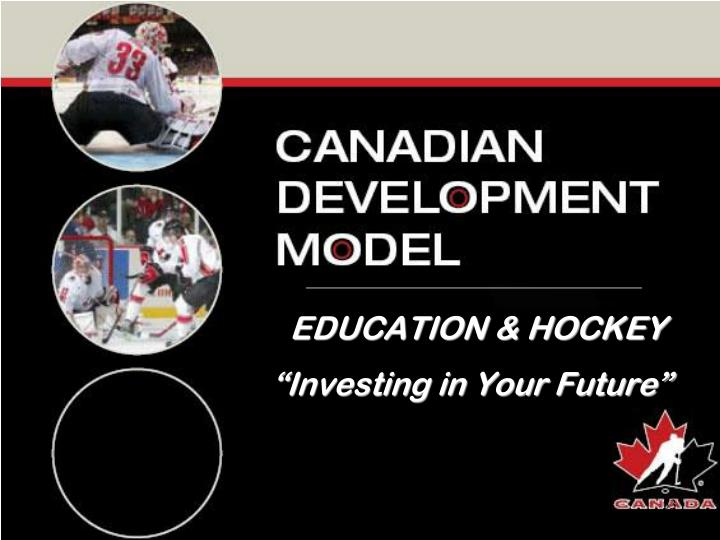 EDUCATION & HOCKEY
