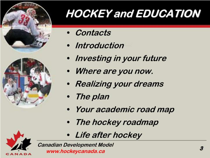 HOCKEY and EDUCATION