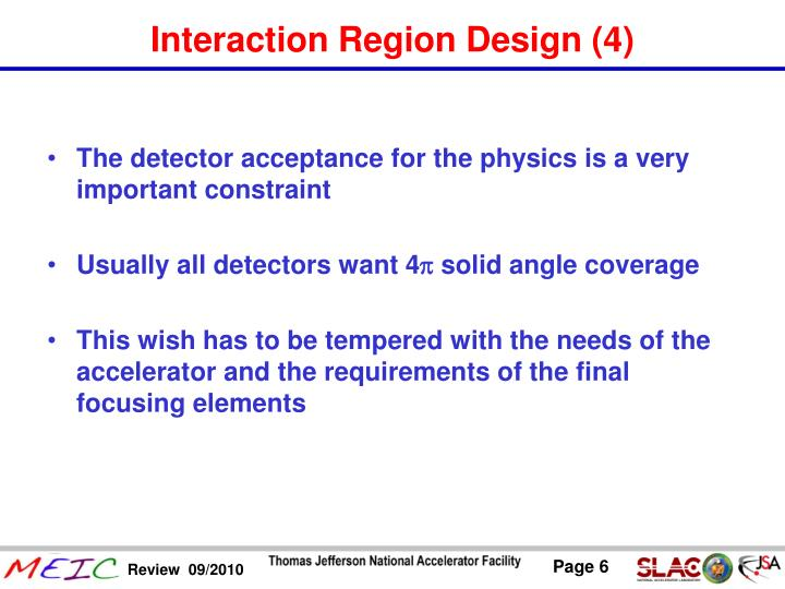 The detector acceptance for the physics is a very important constraint