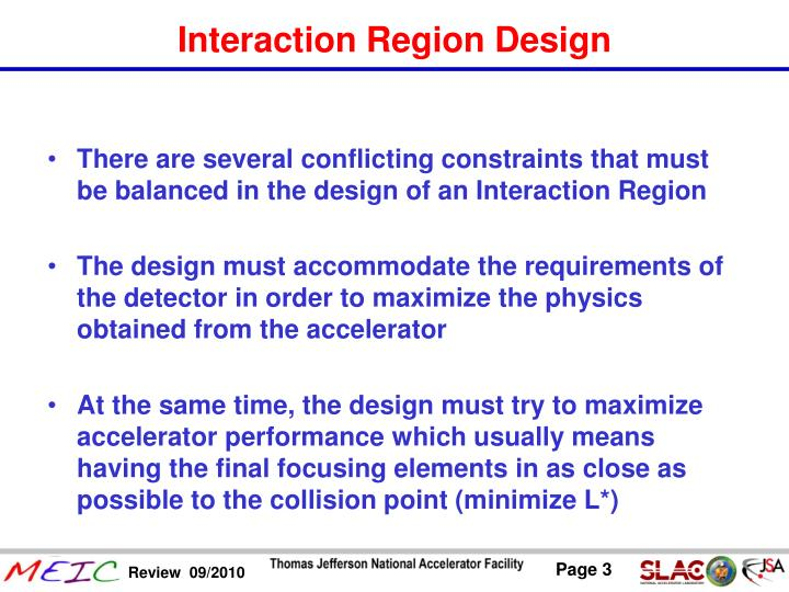 There are several conflicting constraints that must be balanced in the design of an Interaction Region