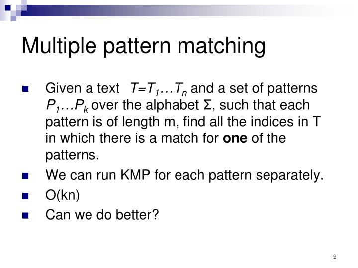 Multiple pattern matching