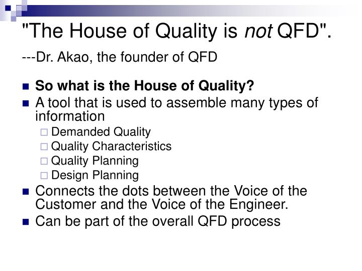 """The House of Quality is"