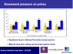 downward pressure on prices