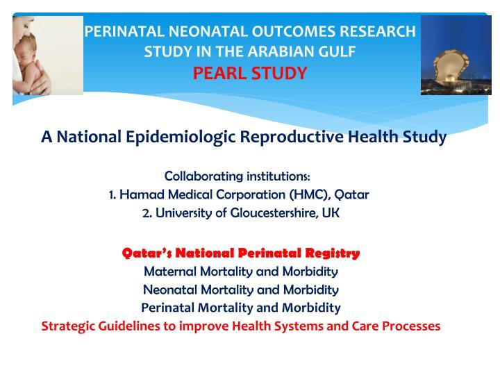 PERINATAL NEONATAL OUTCOMES RESEARCH