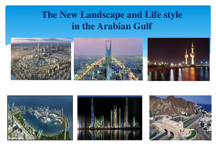 The New Landscape and Life style