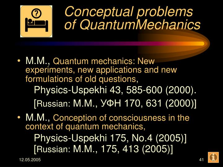Conceptual problems of QuantumMechanics