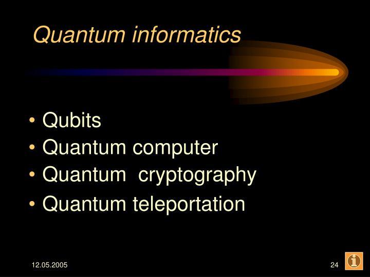 Quantum informatics