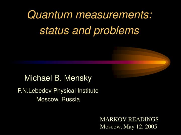 Quantum measurements: status and problems