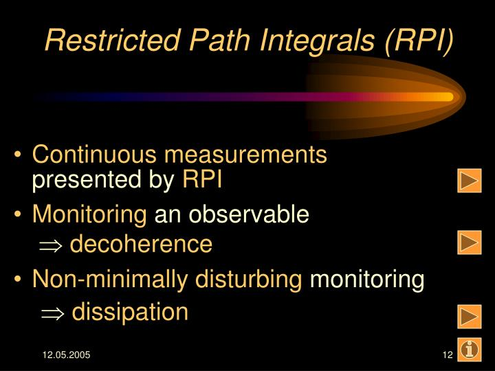 Restricted Path Integrals (RPI)
