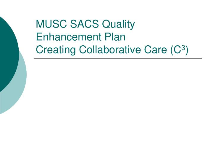 Musc sacs quality enhancement plan creating collaborative care c 3
