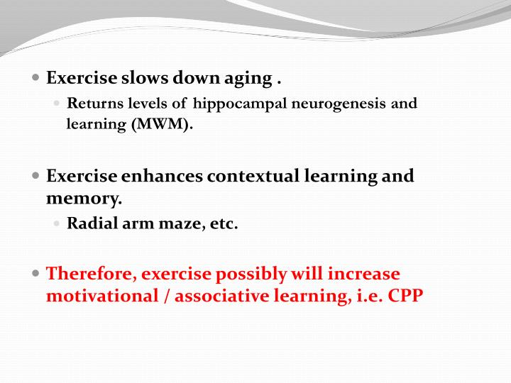 Exercise slows down aging .