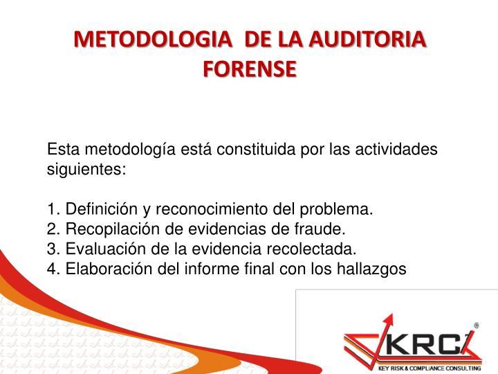 METODOLOGIA  DE LA AUDITORIA FORENSE