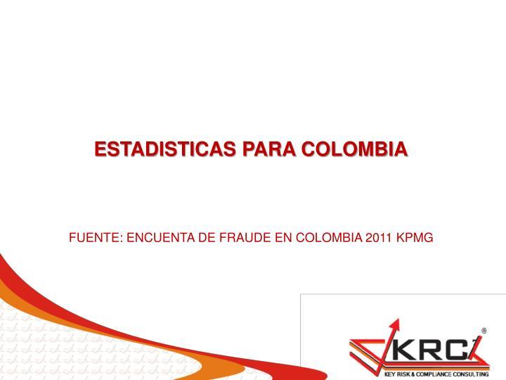 ESTADISTICAS PARA COLOMBIA