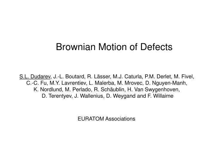 Brownian Motion of Defects
