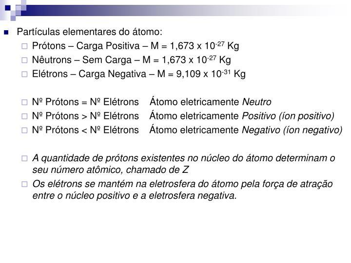 Partículas elementares do átomo: