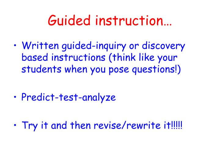 Guided instruction…