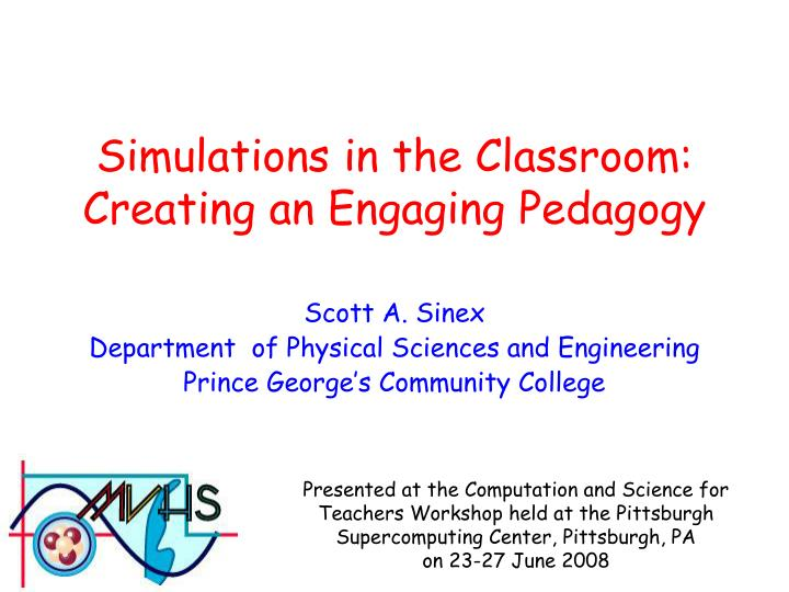 Simulations in the Classroom: