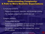 understanding complexity a path to more realistic expectations