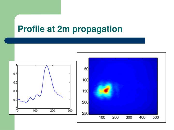 Profile at 2m propagation