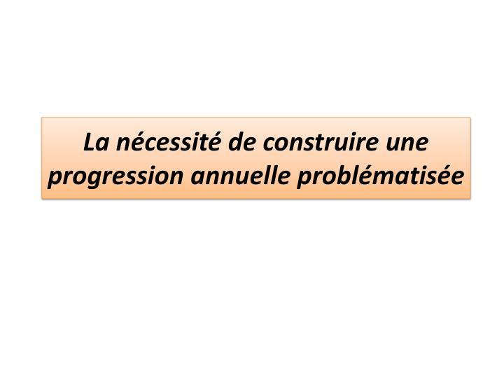 La nécessité de construire une progression annuelle problématisée