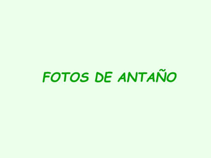 FOTOS DE ANTAÑO