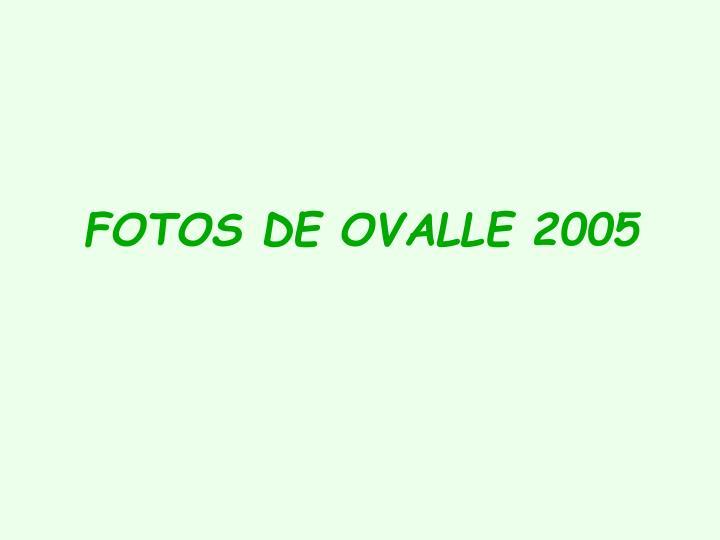 FOTOS DE OVALLE 2005