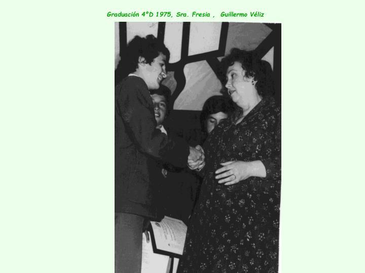 Graduación 4ºD 1975, Sra. Fresia ,  Guillermo Véliz