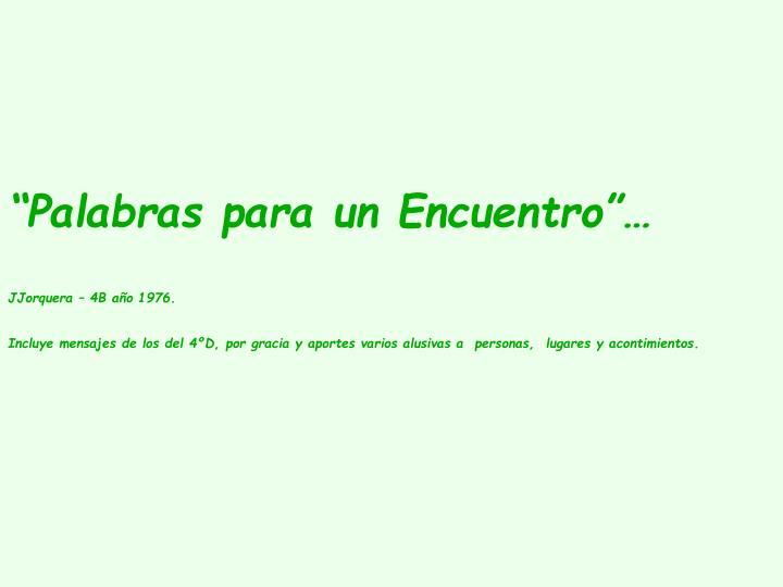 """""""Palabras para un Encuentro""""…"""